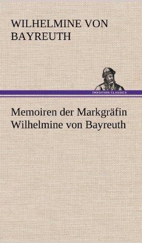 9783847270416: Memoiren der Markgräfin Wilhelmine von Bayreuth