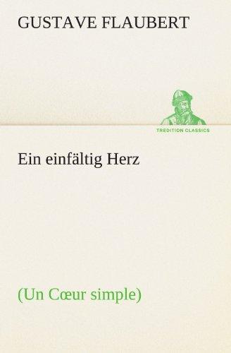 9783847270690: Ein einfältig Herz: (Un Cœur simple) (TREDITION CLASSICS) (German Edition)