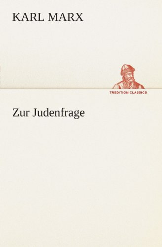 Zur Judenfrage (TREDITION CLASSICS) (German Edition) (9783847270799) by Karl Marx