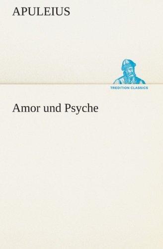 Amor und Psyche (TREDITION CLASSICS) (German Edition): Apuleius