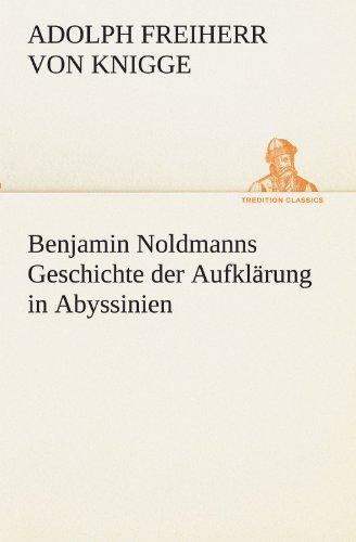9783847287797: Benjamin Noldmanns Geschichte der Aufklärung in Abyssinien (TREDITION CLASSICS)