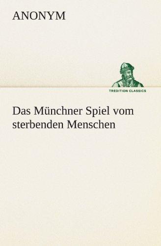 9783847288367: Das Münchner Spiel vom sterbenden Menschen (TREDITION CLASSICS)