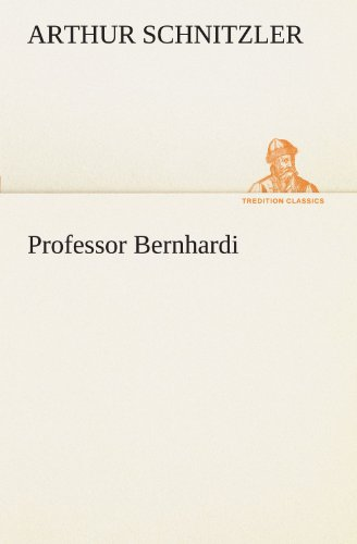 9783847288695: Professor Bernhardi (TREDITION CLASSICS) (German Edition)