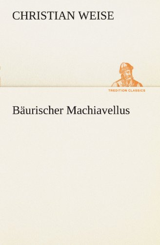 9783847290049: Bäurischer Machiavellus (TREDITION CLASSICS) (German Edition)