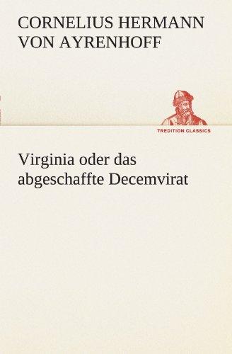 9783847290476: Virginia oder das abgeschaffte Decemvirat (TREDITION CLASSICS) (German Edition)