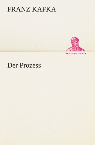 Der Prozess (TREDITION CLASSICS) (German Edition) (384729170X) by Franz Kafka