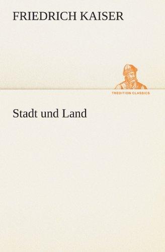 9783847292180: Stadt und Land (TREDITION CLASSICS) (German Edition)