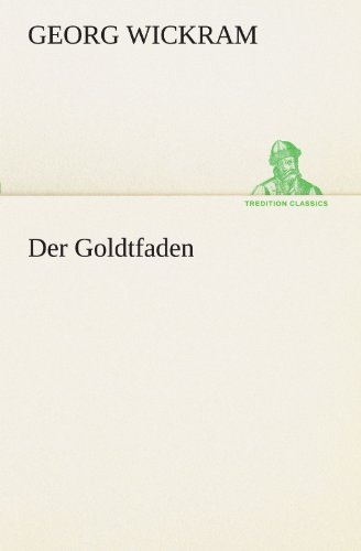 9783847293149: Der Goldtfaden (TREDITION CLASSICS) (German Edition)
