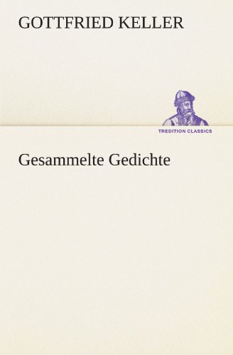 9783847293477: Gesammelte Gedichte (TREDITION CLASSICS) (German Edition)