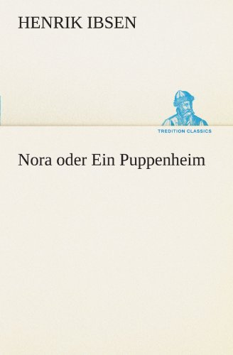 9783847294467: Nora oder Ein Puppenheim (TREDITION CLASSICS) (German Edition)