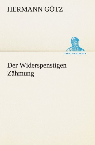 9783847294580: Der Widerspenstigen Zähmung (TREDITION CLASSICS) (German Edition)
