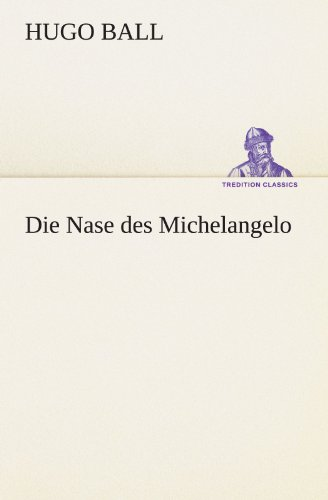 9783847294733: Die Nase des Michelangelo (TREDITION CLASSICS) (German Edition)