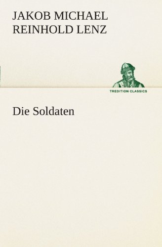 9783847295143: Die Soldaten (TREDITION CLASSICS) (German Edition)