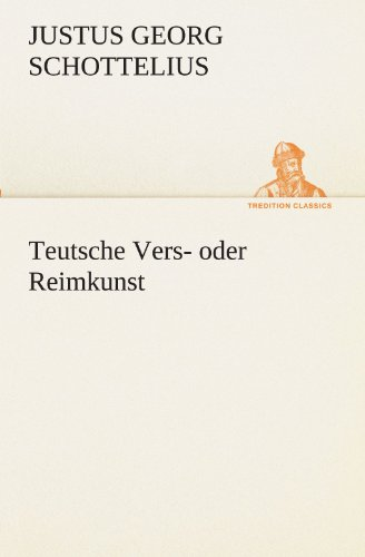 9783847297239: Teutsche Vers- oder Reimkunst (TREDITION CLASSICS) (German Edition)