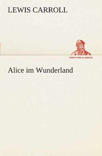 9783847297833: Alice im Wunderland (TREDITION CLASSICS) (German Edition)
