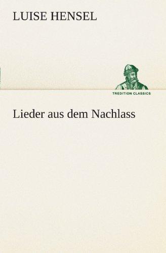 9783847298632: Lieder aus dem Nachlass (TREDITION CLASSICS)
