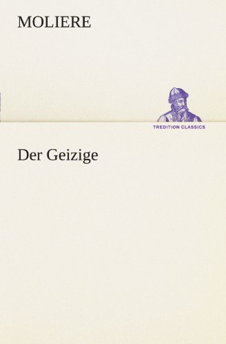 9783847299127: Der Geizige (TREDITION CLASSICS) (German Edition)