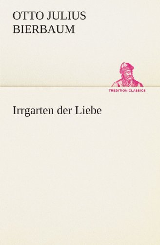 9783847299462: Irrgarten der Liebe (TREDITION CLASSICS)