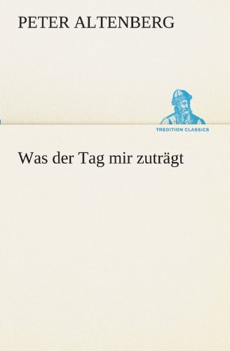 9783847299844: Was der Tag mir zuträgt (TREDITION CLASSICS) (German Edition)
