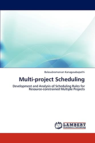 9783847300502: Multi-project Scheduling: Development and Analysis of Scheduling Rules for Resource-constrained Multiple Projects