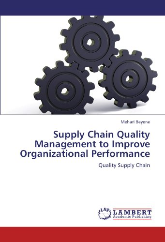 Supply Chain Quality Management to Improve Organizational Performance: Quality Supply Chain (...