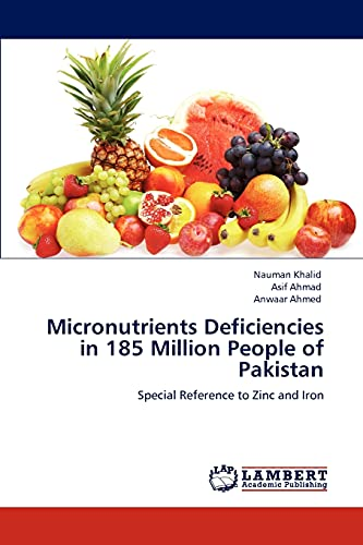 9783847301141: Micronutrients Deficiencies in 185 Million People of Pakistan: Special Reference to Zinc and Iron