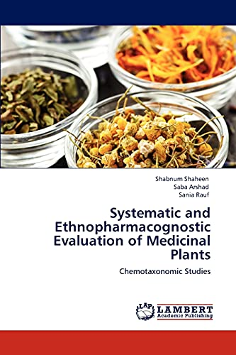 Systematic and Ethnopharmacognostic Evaluation of Medicinal Plants: Shabnum Shaheen
