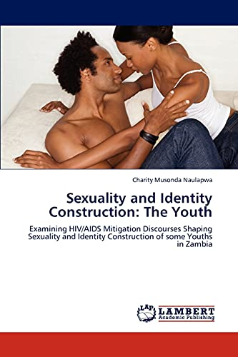 Sexuality and Identity Construction: The Youth: Examining: Charity Musonda Naulapwa