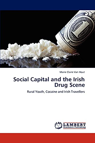 9783847301882: Social Capital and the Irish Drug Scene: Rural Youth, Cocaine and Irish Travellers