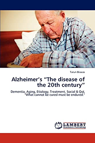 Alzheimers the Disease of the 20th Century: Tarun Biswas