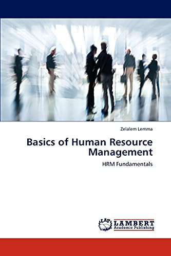 Basics of Human Resource Management: HRM Fundamentals: Zelalem Lemma