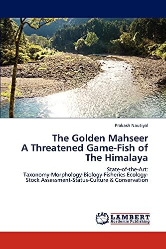 The Golden Mahseer a Threatened Game-Fish of: Prakash Nautiyal