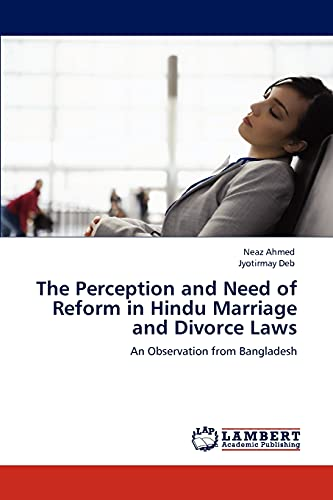 The Perception and Need of Reform in Hindu Marriage and Divorce Laws: Neaz Ahmed