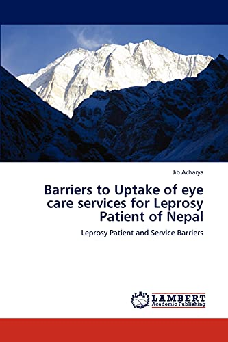 Barriers to Uptake of eye care services for Leprosy Patient of Nepal: Leprosy Patient and Service ...