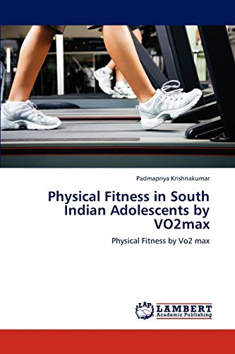 Physical Fitness in South Indian Adolescents by Vo2max: Padmapriya Krishnakumar