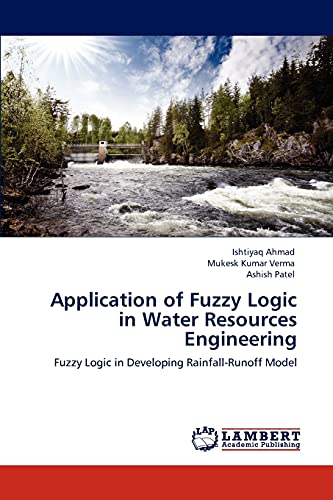 Application of Fuzzy Logic in Water Resources Engineering: Ashish Patel