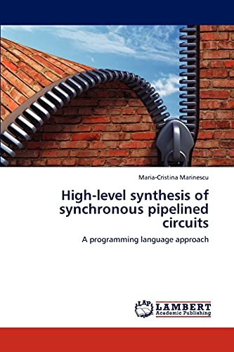9783847305453: High-level synthesis of synchronous pipelined circuits: A programming language approach