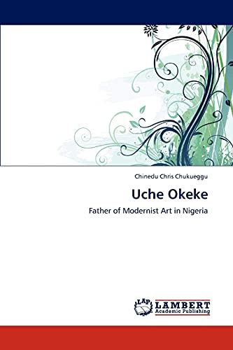 9783847305958: Uche Okeke: Father of Modernist Art in Nigeria