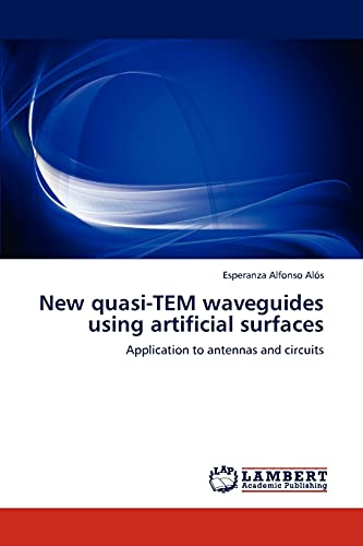 New quasi-TEM waveguides using artificial surfaces: Application to antennas and circuits: Esperanza...