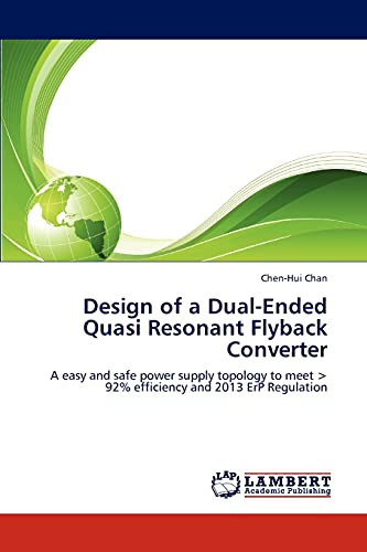 Design of a Dual-Ended Quasi Resonant Flyback Converter: Chen-Hui Chan