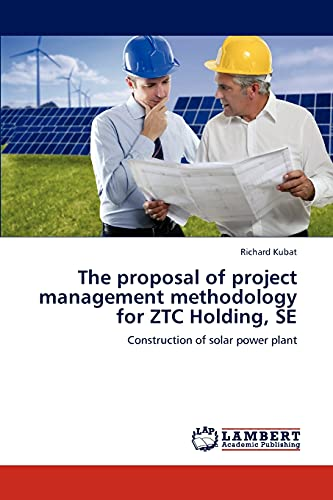 9783847307099: The proposal of project management methodology for ZTC Holding, SE: Construction of solar power plant