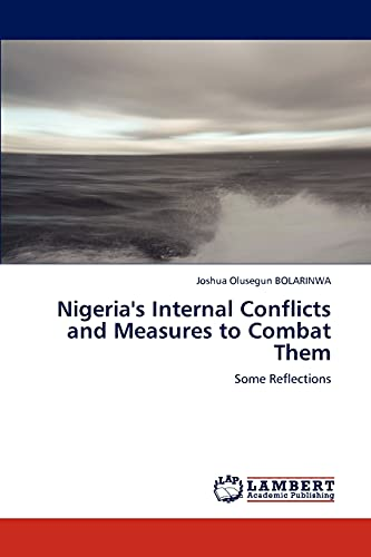Nigerias Internal Conflicts and Measures to Combat Them: Joshua Olusegun BOLARINWA