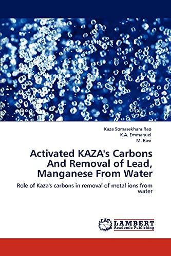 Activated Kaza's Carbons and Removal of Lead,: Kaza Somasekhara Rao