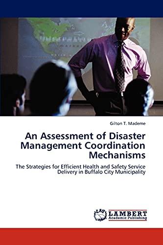 An Assessment of Disaster Management Coordination Mechanisms: Gilton T. Mademe