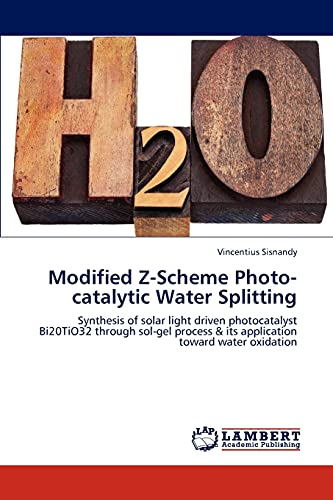 Modified Z-Scheme Photo-Catalytic Water Splitting: Vincentius Sisnandy