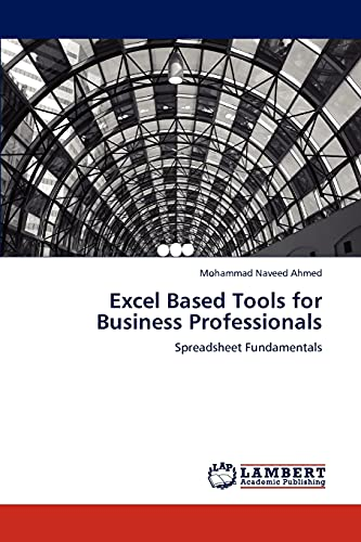 9783847308386: Excel Based Tools for Business Professionals: Spreadsheet Fundamentals