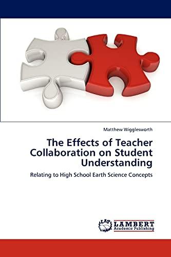 The Effects of Teacher Collaboration on Student Understanding: Matthew Wigglesworth