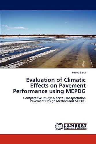 Evaluation of Climatic Effects on Pavement Performance: Jhuma Saha