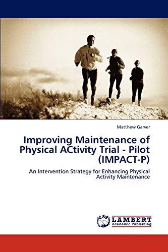 Improving Maintenance of Physical Activity Trial - Pilot (Impact-P): Matthew Garver