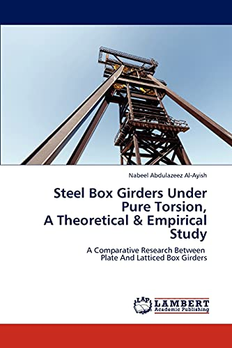 9783847309420: Steel Box Girders Under Pure Torsion, A Theoretical & Empirical Study: A Comparative Research Between Plate And Latticed Box Girders